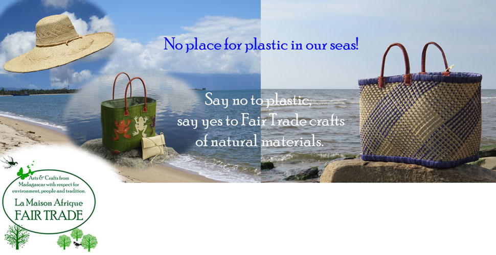 PLASTICFREE SEAS Say no to plastic say yes to fairtrade crafts of natural materials